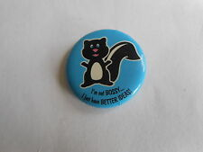 Humorous Vintage I'm Not Bossy I Just Have Better Ideas Slogan Skunk Pinback
