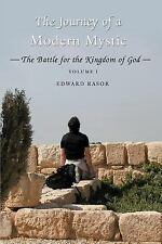 The Journey of a Modern Mystic : The Battle for the Kingdom of God by Edward...