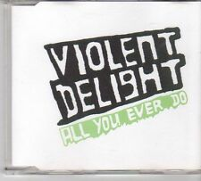 (EX148) Violent Delight, All You Ever Do - 2003 DJ CD