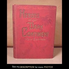 Heroes of the Dark Continent & How Stanley Found Emin Pasha J.W. Buel 1889