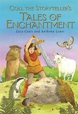 Very Good, Coll the Storyteller's Tales of Enchantment: /a, Coats, Lucy, Book