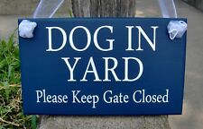 Dog Sign Wood Gate Sign Dog In Yard Please Keep Gate Closed Vinyl Outdoor Sign