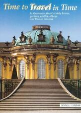 Time to Travel / Travel in Time: To Germany's Finest Stately Homes, Gardens, Cas