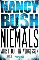 Niemals wirst du ihn vergessen / Detective Rafferty Bd.2 Nancy Bush ++Ungelesen+
