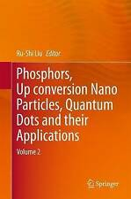 Phosphors, Up Conversion Nano Particles, Quantum Dots and Their Applications:...