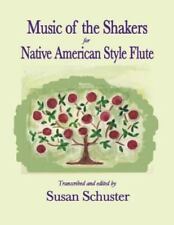 Music of the Shakers for Native American Style Flute (Paperback or Softback)