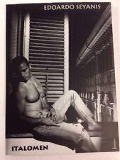EDOARDO SEYANIS, ITALOMEN 1994 Softcover With Dust Jacket Photography Male (Gay)