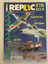 REPLIC  N° 196 / Loire 130M 1/48 / RA-5C Vigilante / Kawasaki Ki-61 Hien 1/32