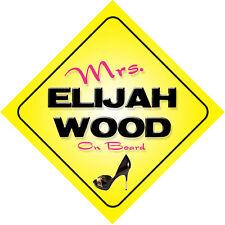 Mrs Elijah Wood On Board Car Sign