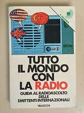 Tutto il mondo con la Radio  Il millepiedi Ed.Vallecchi 1976
