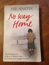 No Way Home: The Terrifying Story of Life in a Children's by Sue Martin 2007 PB