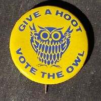 "RARE Vintage Woodsy Owl Pin Back Button "" Give A Hoot Vote The Owl"""
