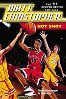 Hot Shot (Matt Christopher Sports Classics) by Matt Christopher