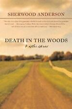 Death in the Woods : And Other Stories by Sherwood Anderson (2006, Paperback)