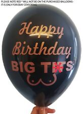 25 X HAPPY BIRTHDAY BIG T!TS BALLOONS (ABUSIVE/ RUDE/ FUNNY/ BANTER/ PARTY)