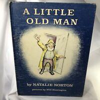 Vintage A Little Old Man By Natalie Norton Hardcover 1959 Illustrated