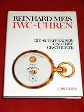 """IWC-Uhren Die """"Schaffhauser"""" und ihre Geschichte R.Meis 1985 International Watch"""
