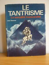Le Tantrisme * Jean Varenne * Bibliothèque de l'irrationnel