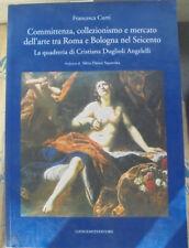 COMMITTENZA, COLLEZIONISMO E MERCATO DELL' ARTE TRA ROMA E BOLOGNA NEL SEICENTO