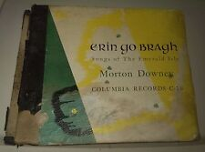 "Morton Downey Erin Go Bragh Songs of the Emerald Isle 10"" 78 Records~Columbia"