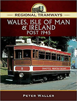 Regional Tramways - Wales, Isle of Man and Ireland, Post 1945 (Hardcover) Book