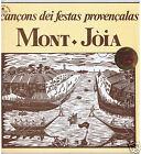 LP MONT JOIA CANCONS DEI FESTAS PROVENCALAS LE CHANT DU MONDE