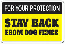FOR YOUR PROTECTION STAY BACK FROM DOG FENCE Novelty Sign property keep out