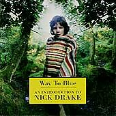Nick Drake - Way to Blue (An Introduction to , 1994)