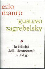 Ezio Mauro Gustavo Zagrebelsky La felicità della democrazia un dialogo Laterza