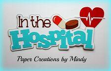 Craftecafe Mindy Hospital nurse doctor title premade paper piecing scrapbook