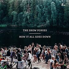 Show Ponies - How It All Goes Down [New Vinyl]
