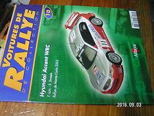 1µ? Fascicule Voitures de Rallye n°10 Pneus / Fiat 1977-78 / Hyundai Accent WRC
