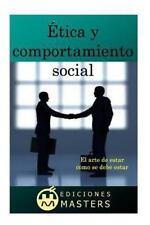Ética y Comportamiento Social : El Arte de Estar Como Se Debe Estar by Adolfo...