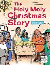The Holy Moly Christmas Story (Holy Moly Bible Storybooks)