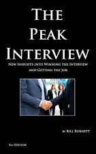 The Peak Interview - 3rd Edition: How to Win the Interview and Get the Job, Burn