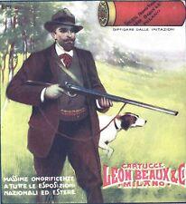PUBBLICITA' 1909 LEON BEAUX CARTUCCE DA CACCIA FUCILE EMILIO MALERBA CANE BRACCO