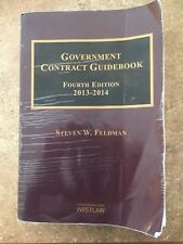 Government Contract Guidebook, Fourth Edition 2013 - 2014, by Steven W. Feldman