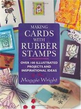 Making Cards with Rubber Stamps: Over 100 Projects & Ideas  Wright, Maggie - NEW