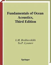 Fundamentals of Ocean Acoustics: By L M Brekhovskikh, Y Lysanov, Yu P Lysanov