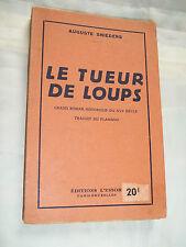 """""""LE TUEUR DE LOUPS"""" SNIEDERS (Auguste) / TRADUIT DU FLAMAND"""