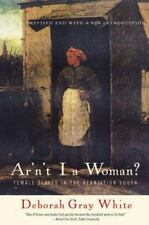 Ar'n't I a Woman?: Female Slaves in the Plantation South: By White, Deborah Gray