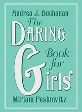 The Daring Book for Girls by Miriam Peskowitz and Andrea J. Buchanan (2007, Hard