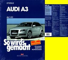 AUDI A3 ab '03 (Typ 8P) - Limousine / SPORTBACK. BAND 137 So wird's gemacht