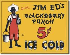 Vintage Replica Tin Metal Sign Drink Jim Eds Blackberry Punch 5 cent Ice Cold 25