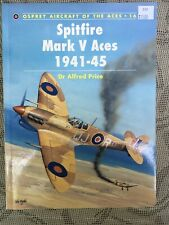 """Osprey Aircraft Of The Aces #16 """"Spitfire Mark V Aces 1941-45"""" Dr Alfred Price"""