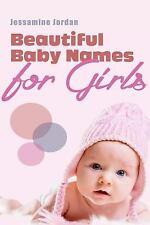 Beautiful Baby Names for Girls: By Jordan, Jessamine
