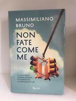 Non fate come me di Max Bruno - Libro come nuovo, Rizzoli