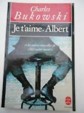 Je t'aime, Albert - Charles Bukowski
