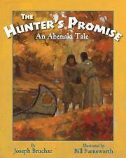 The Hunter's Promise : An Abenaki Tale by Joseph Bruchac (2015, Hardcover)