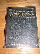 Merveilles de l' AUTRE FRANCE : Tunisie Maroc Algérie illustrations cartes 1924